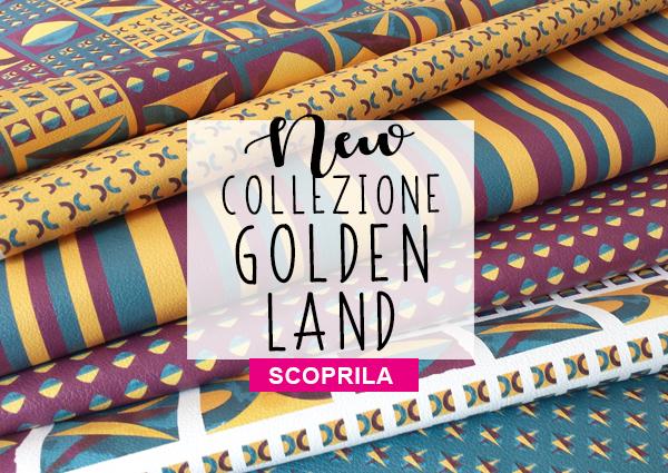 NEW COLLEZIONE_GOLDEN LAND